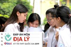Đáp án tham khảo môn Địa lý thi THPT quốc gia 2019 tất cả các mã đề