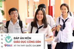 Đáp án tham khảo môn Giáo dục công dân thi THPT quốc gia 2019 tất cả mã đề