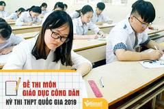 Đề thi THPT quốc gia môn giáo dục công dân năm 2019