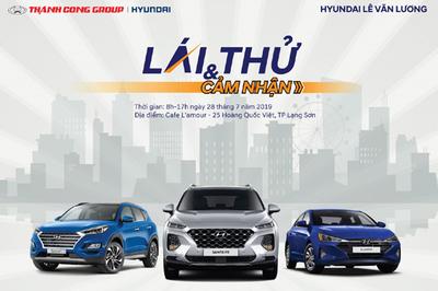Cơ hội lái thử xe cùng Hyundai Lê Văn Lương