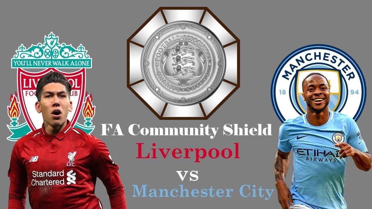 Man City vs Liverpool,Siêu Cúp Anh