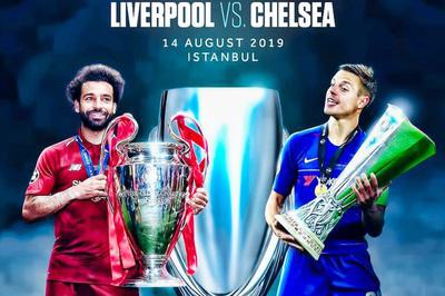 Liverpool vs Chelsea: Đại chiến giành Siêu cúp châu Âu