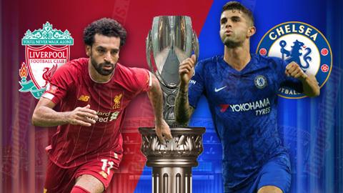 Xem trực tiếp Siêu cúp châu Âu Liverpool vs Chelsea ở đâu?