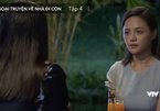 'Về nhà đi con ngoại truyện' tập 4, Huệ sốc khi vợ cũ của Quốc công khai tuyên chiến