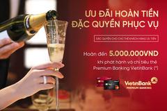 Hoàn tiền đến 5 triệu đồng cho chủ thẻ VietinBank Premium Banking
