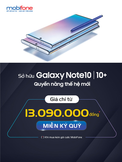 Mua Galaxy Note 10 với hơn 4 triệu đồng tại MobiFone