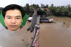 Bắt giam tài xế xe tải làm sập cầu ở Đồng Tháp