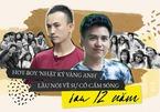 Hot boy 'Nhật ký Vàng Anh' lần đầu nói về sự cố cấm sóng sau 12 năm