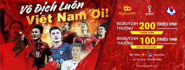 Bigbuy24h 'treo thưởng' 300 triệu cho tuyển Việt Nam trong trận gặp Malaysia