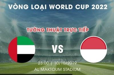 Link xem trực tiếp UAE vs Indonesia, 23h ngày 10/10