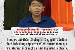 Phát ngôn dậy sóng của TGĐ 'làm thuê' Công ty nước sạch Sông Đà vừa miễn nhiệm
