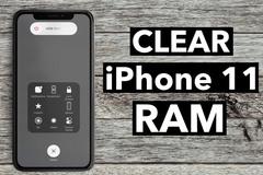 Cách giải phóng RAM trên iPhone 11, 11 Pro và 11 Pro Max để chạy nhanh hơn