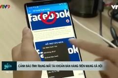 Cảnh báo tình trạng mất tài khoản bán hàng trên mạng xã hội