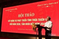 Sẽ đề xuất Thừa Thiên Huế là thành phố di sản trực thuộc Trung ương