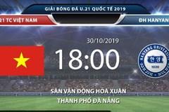Link xem U21 Việt Nam vs U21 ĐH Hanyang, 18h ngày 30/10