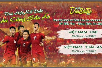 Vui hội xứ Dừa - Lửa cùng sắc áo: Miễn phí xem vòng loại World Cup qua màn hình lớn