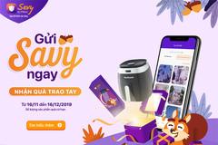 'Gửi Savy ngay - Nhận quà trao tay' cùng với TPBank