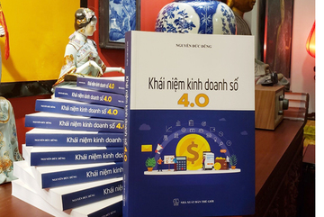 Muốn kiếm tiền bằng công nghệ phải đọc 'Khái niệm kinh doanh số 4.0'