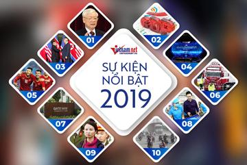 Top 10 sự kiện nổi bật nhất trong nước năm 2019