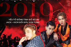Nhạc Việt 2019: Yếu tố đồng tính đổ bộ MV, Jack - KICM đối đầu Sơn Tùng