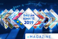 Dấu ấn kinh tế 2019: Bản lĩnh vượt khó, tạo đà tương lai