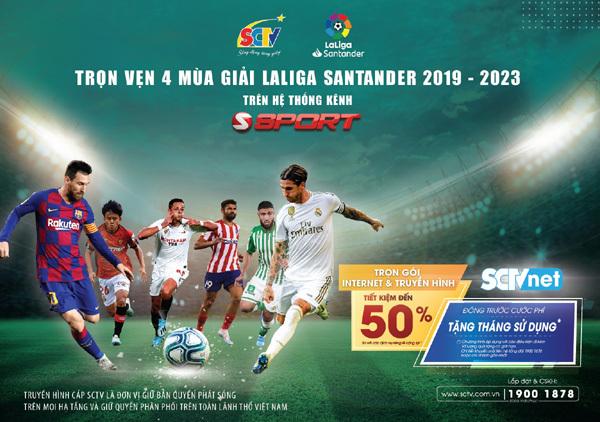 SCTV phát sóng giải bóng đá LaLiga, tri ân khách hàng
