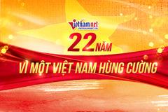 VietNamNet tuổi 22: Vì một Việt Nam hùng cường