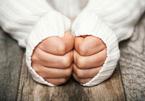 Tay chân lạnh, là dấu hiệu của 4 bệnh nguy hiểm nhiều người không nghĩ tới