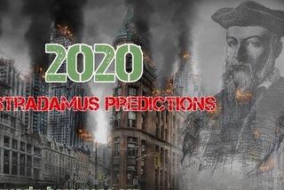 Dự báo sốc về năm 2020 của nhà tiên tri Nostradamus