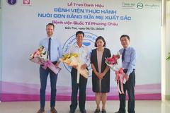 Bệnh viện Phương Châu nhận danh hiệu BV thực hành nuôi con bằng sữa mẹ xuất sắc