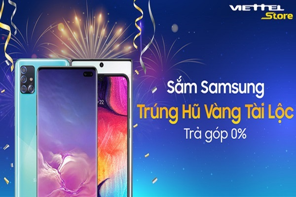 Cơ hội trúng hũ vàng tài lộc khi mua Samsung Galaxy ở Viettel Store