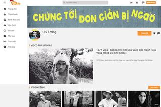 'Hiện tượng triệu view' 1977 Vlog có mặt trên MeClip