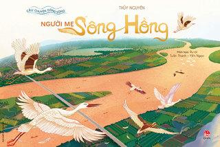 Khám phá lịch sử kỳ thú của Việt Nam qua câu chuyện về 3 dòng sông