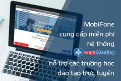 MobiFone miễn phí Hội nghị truyền hình học trực tuyến mùa dịch nCoV