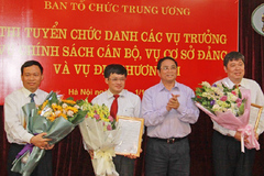 Ban Tổ chức TƯ tổ chức thi tuyển 5 chức danh lãnh đạo cấp vụ, cục