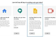 Google miễn phí bộ G Suite phục vụ dạy học online tại Việt Nam