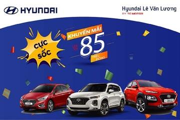 Hyundai Lê Văn Lương khuyến mại khủng trong tháng 4/2020