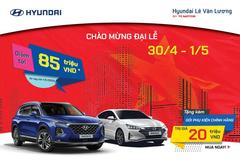Hyundai Lê Văn Lương tặng gói phụ kiện cực chất dịp 30/4-1/5