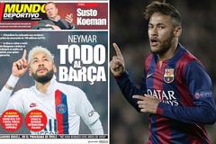 Neymar làm điều khó tin để trở lại Barcelona