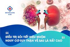 Cơ hội khám, sàng lọc sỏi tiết niệu miễn phí ở BV Đa khoa Hà Nội