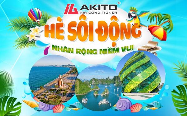 Điều hòa Akito: nhiều sản phẩm mới, khuyến mãi tour du lịch