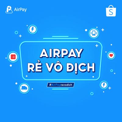 Tháng 7, ngập tràn ưu đãi trên Ví điện tử AirPay