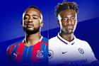 Trực tiếp Crystal Palace vs Chelsea: Khách lấn chủ