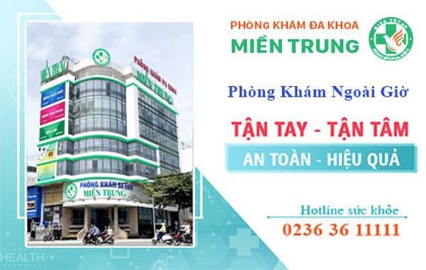 Phòng khám Đa khoa Miền Trung - địa chỉ khám ngoài giờ ở Đà nẵng