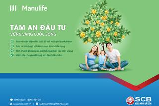 Manulife Việt Nam bắt tay SCB ra mắt sản phẩm bảo hiểm kết hợp đầu tư