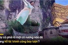 Du lịch kiểu mới ở Trung Quốc, hóa người xưa, bay nơi tiên cảnh