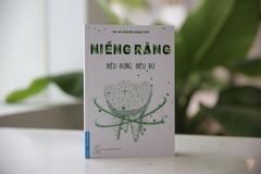 Bác sĩ Nguyễn Quang Tiến ra mắt sách về chăm sóc răng miệng