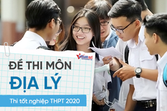 Đáp án tham khảo môn Địa lý thi tốt nghiệp THPT 2020