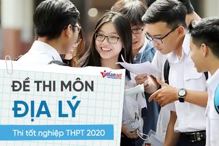Đề thi chính thức môn Địa lý thi tốt nghiệp THPT 2020