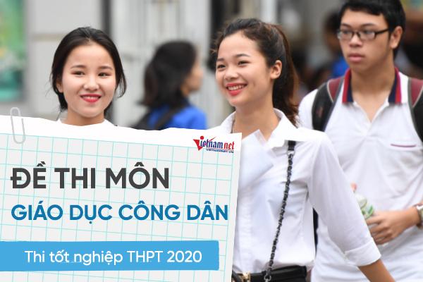 Đề thi môn Giáo dục công dân thi tốt nghiệp THPT 2020